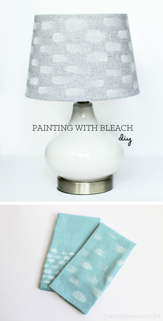 Painting with Bleach Cloth Napkin and Lampshade // thepapermama.com