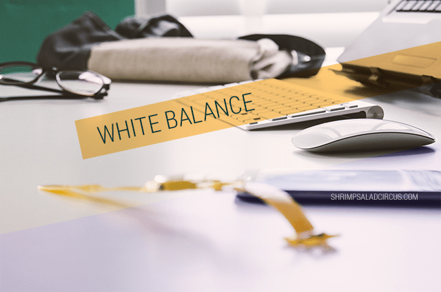 Point and Shoot Photography Tips - White Balance