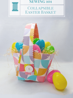 Collapsible Easter Basket Pattern – Sewing 101 thumbnail